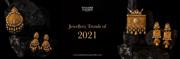 jewelry trends of 2021| Mahabir Jewelers